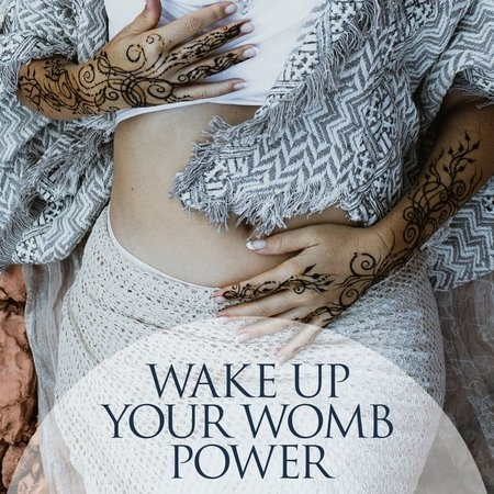 Wake up Your Womb Power